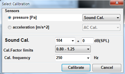 Calibration Tool Calibration 예) Mic.를 Calibration 하는 방법은 Sensor 에서 Pressure [Pa] 선택 sound Cal. 에서 Calibrator Level 선택 Cal.