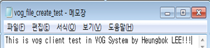 Evidence Collection Process According to the Way VOG Configuration This is vog client test in VOG System by heungbok LEE!!! 라는 내용의 텍스트 파일 vog_file_create_test.txt를 생성하였다.