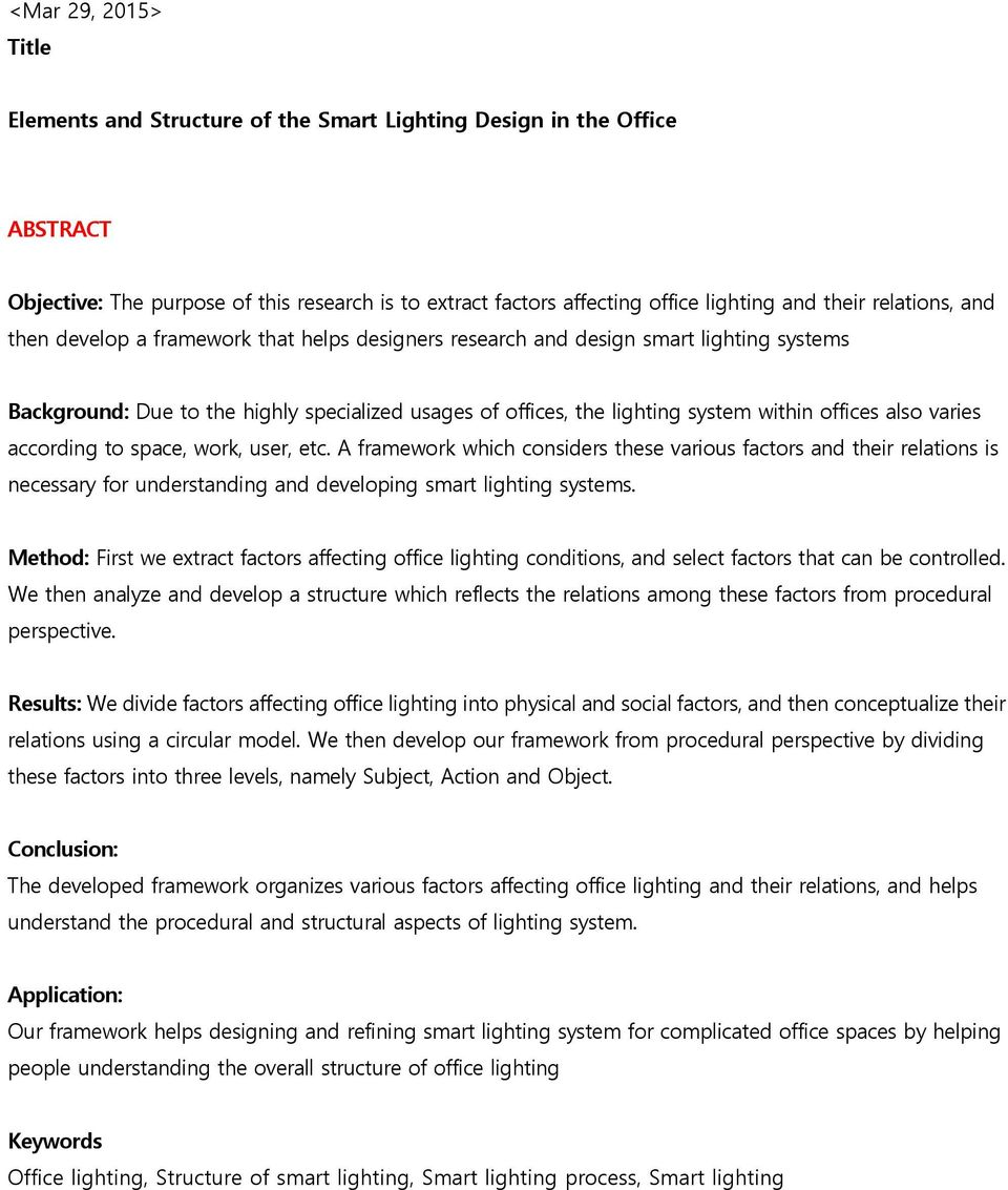 also varies according to space, work, user, etc. A framework which considers these various factors and their relations is necessary for understanding and developing smart lighting systems.