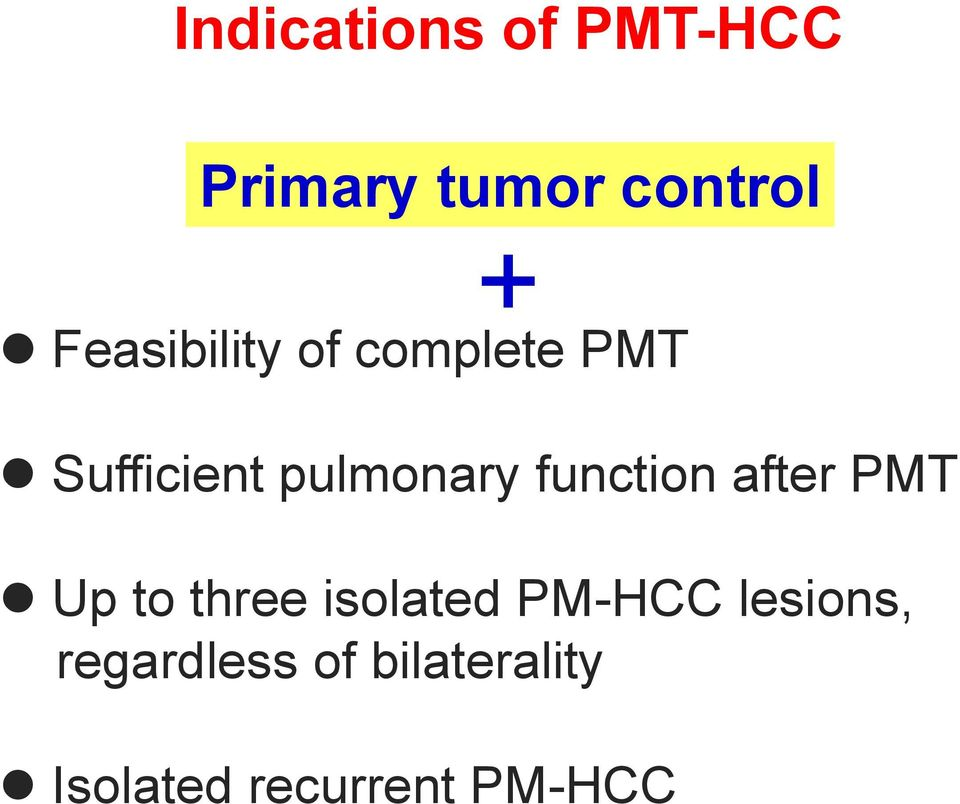 function after PMT Up to three isolated PM-HCC