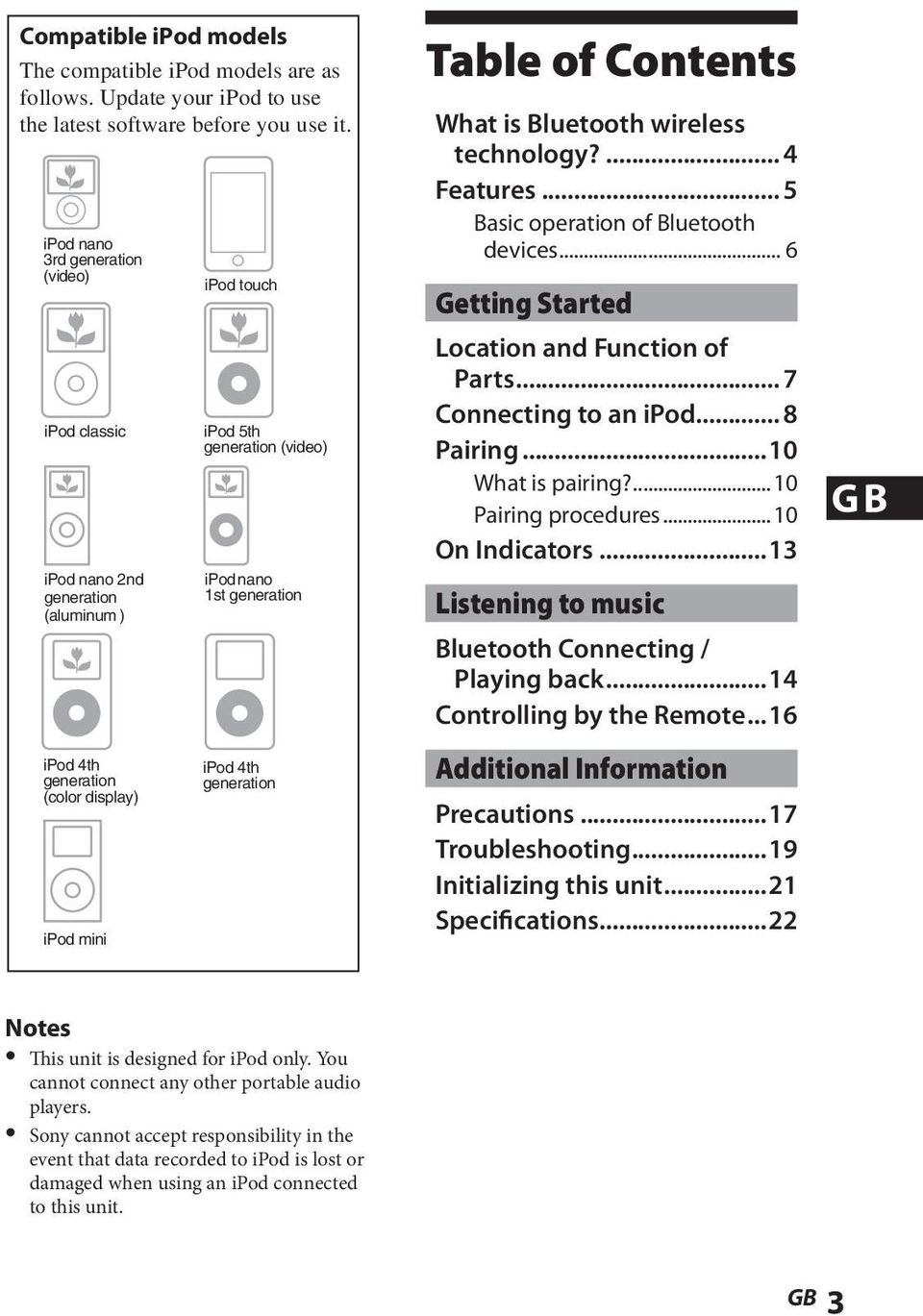 4th generation Table of Contents What is Bluetooth wireless technology?... 4 Features... 5 Basic operation of Bluetooth devices... 6 Getting Started Location and Function of Parts.