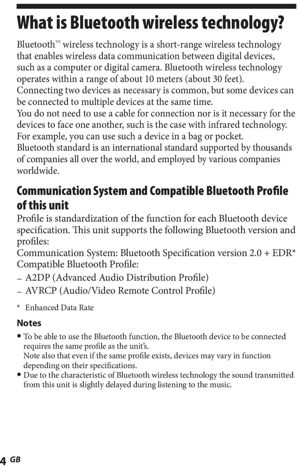 Bluetooth wireless technology operates within a range of about 10 meters (about 30 feet).