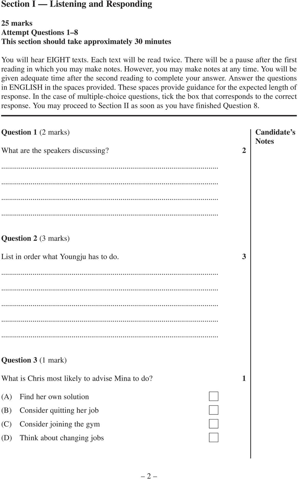 Answer the questions in ENGLISH in the spaces provided. These spaces provide guidance for the expected length of response.