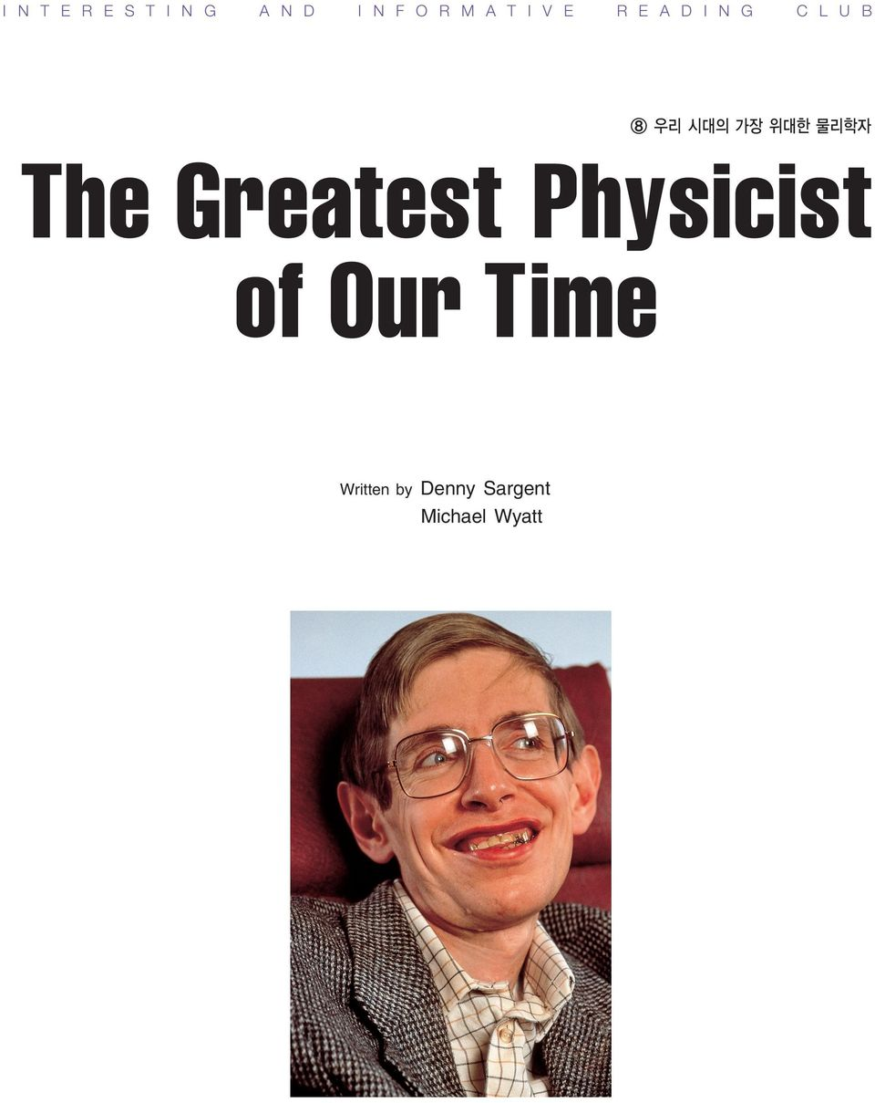 The Greatest Physicist of Our Time