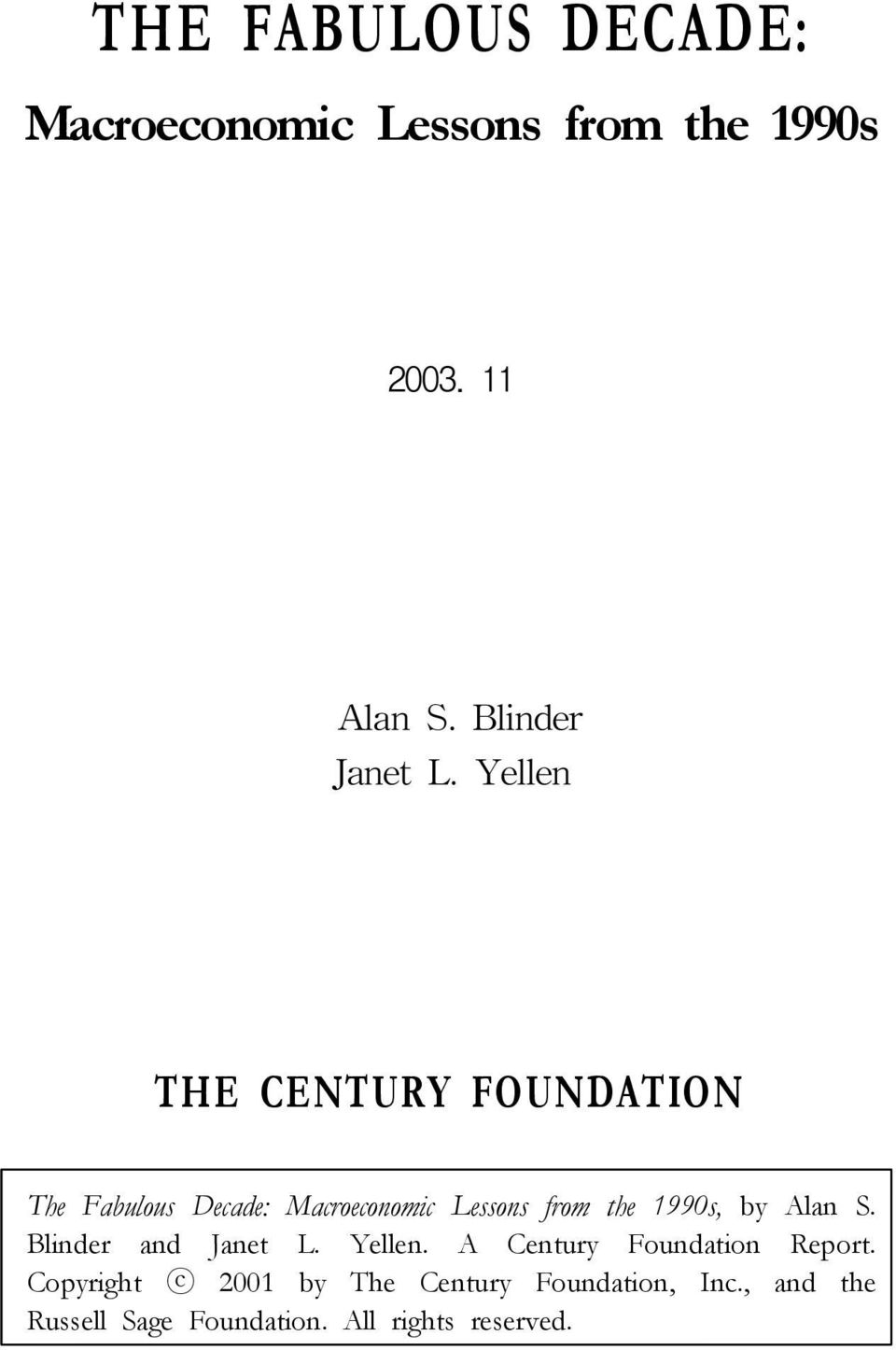 S. Blinder and Janet L. Yellen. A Century Foundation Report.
