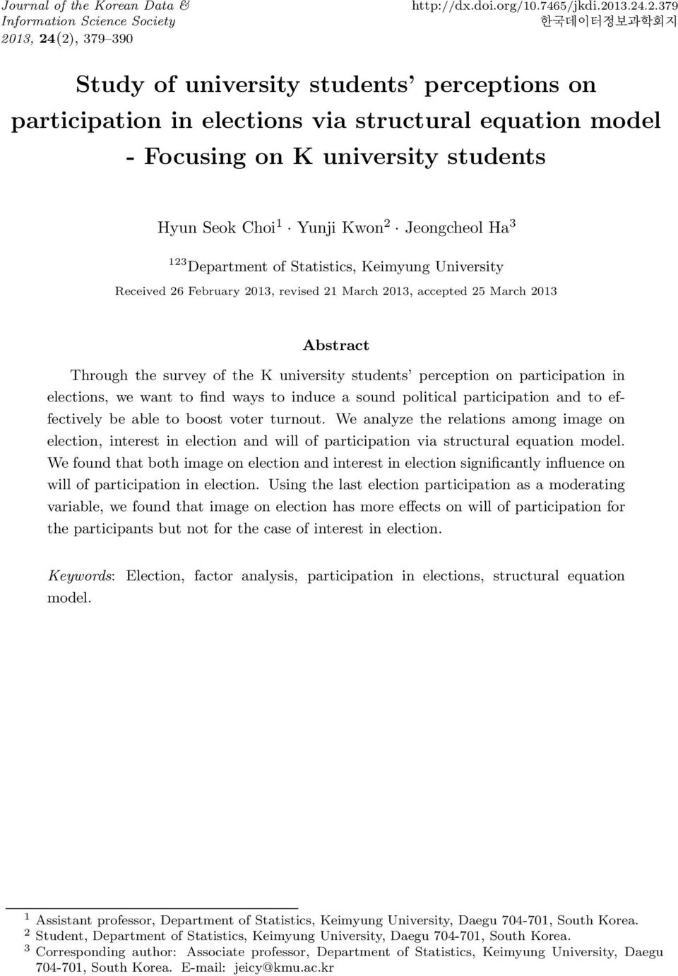 (2), 379 390 http://dx.doi.org/10.7465/jkdi.2013.24.2.379 한국데이터정보과학회지 Study of university students perceptions on participation in elections via structural equation model - Focusing on K university