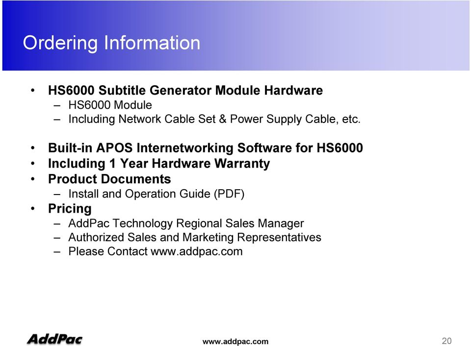 Built-in APOS Internetworking Software for HS6000 Including 1 Year Hardware Warranty Product Documents