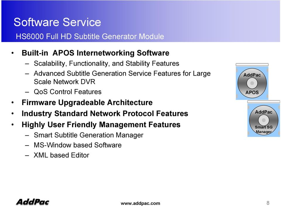Upgradeable Architecture Industry Standard Network Protocol Features Highly User Friendly Management Features