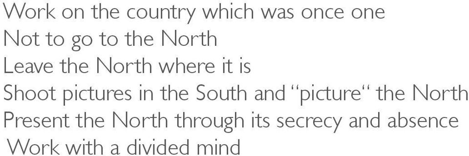 in the South and picture the North Present the North