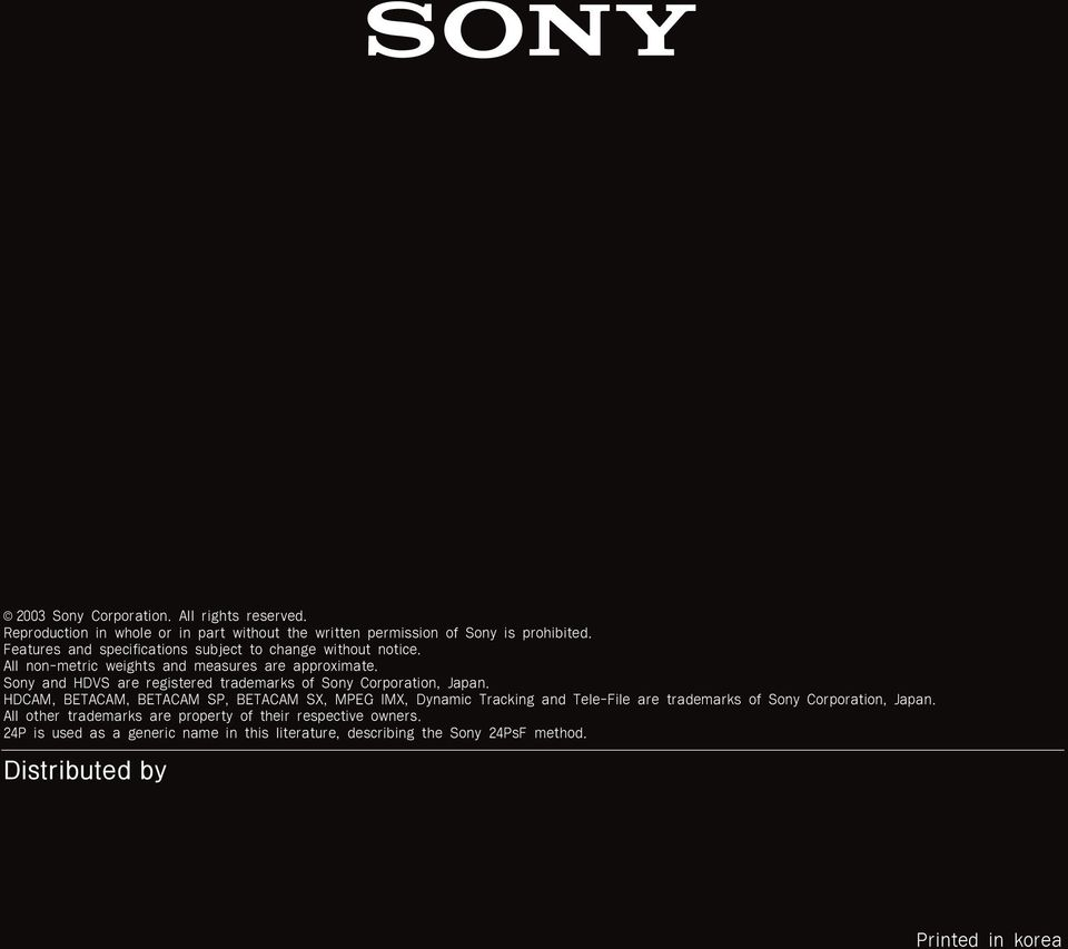 Sony and HDVS are registered trademarks of Sony Corporation, Japan.