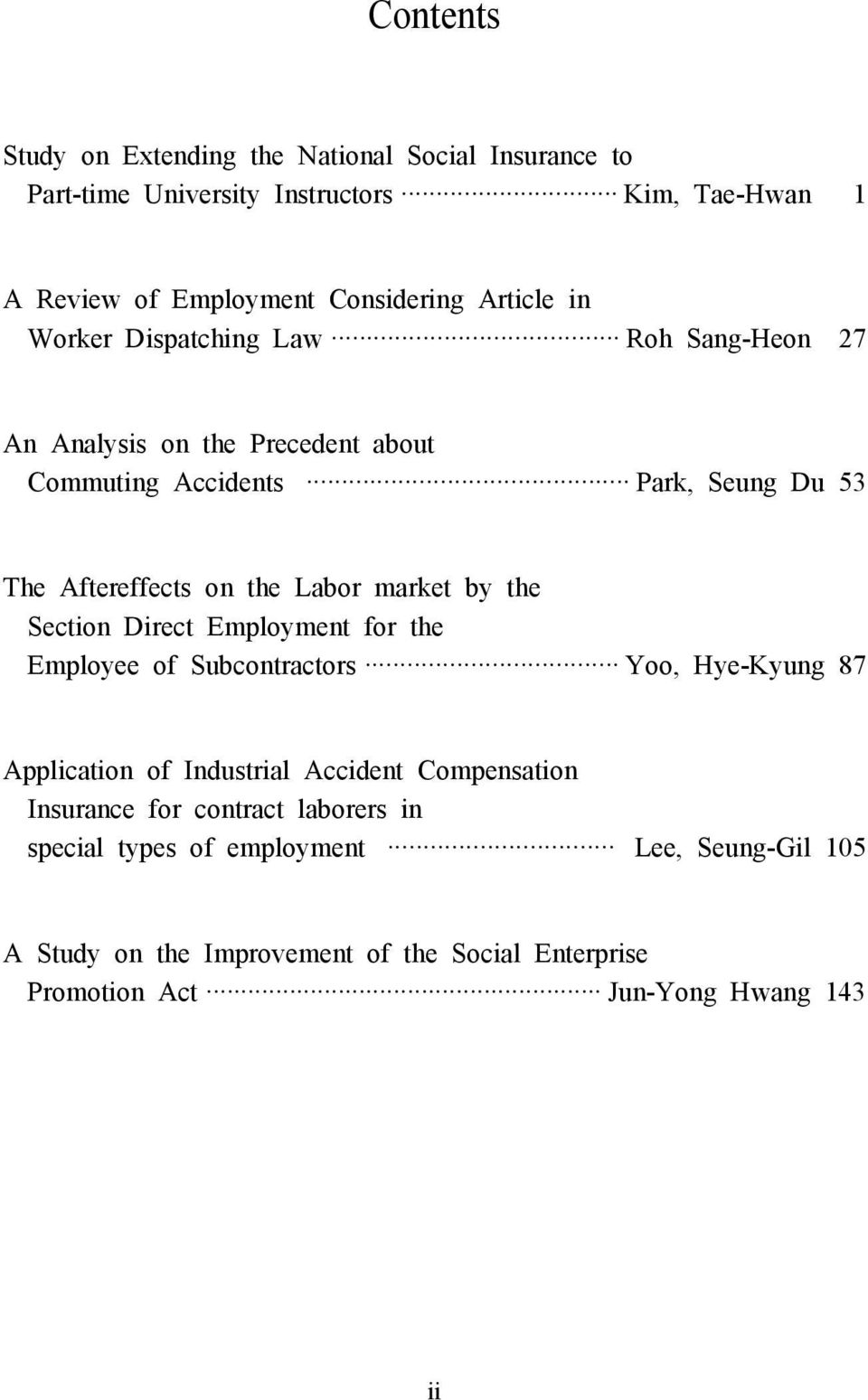 by the Section Direct Employment for the Employee of Subcontractors Yoo, Hye-Kyung 87 Application of Industrial Accident Compensation Insurance for