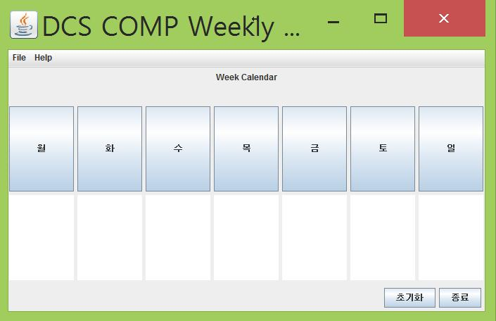 Exercise Download a WeeklyCalender.jar file and import it. Just fill the blank about layout.