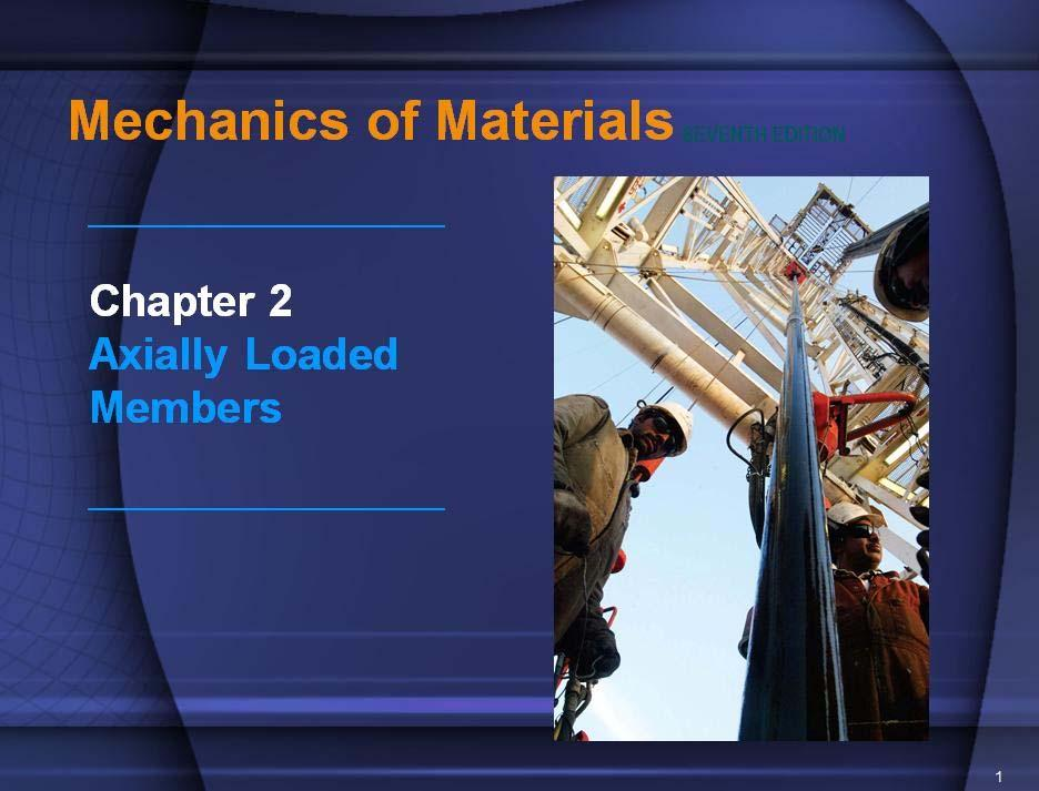 Mechanics of Materials, 7 th ed., James M. Gere & Barry J. Goodno Page 0-1 제 장축하중을받는부재.