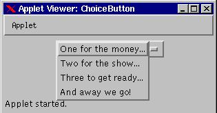 최종명님의자바강좌 6 - AWT ChoiceButton.java 파일 import java.awt.*; import java.applet.applet; public class ChoiceButton extends Applet { Choice mychoice; public void init() { mychoice = new Choice(); mychoice.