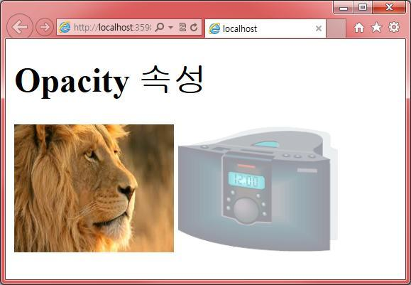 CSS3 효과 : 투명도 <!DOCTYPE html> <html> <head> <style> img { opacity: 0.4; img:hover { opacity: 1.