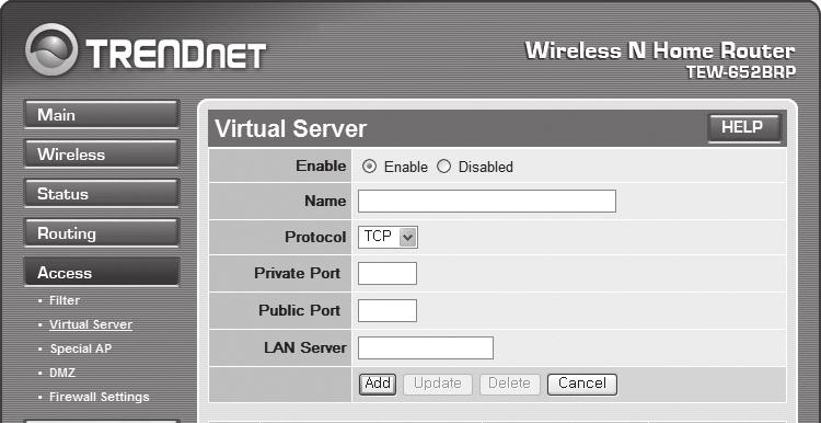 Step 5.1-Case 5. TRENDNET TEW-652BRP 1. <Access>-<Virtual Server> 2. <HTTP >. 2-1. <Enable> [Enable] 2-2. <Name> DVR ` ) DVR1 2-3. <Protocol> [TCP] 2-4.